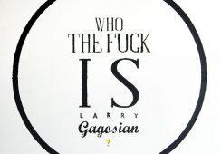 """Kilka słów o marszandzie – gigancie, czyli """"Who the Fuck Is Larry Gagosian?"""""""