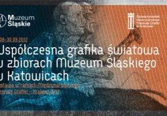 Muzeum Śląskie: współczesna grafika światowa