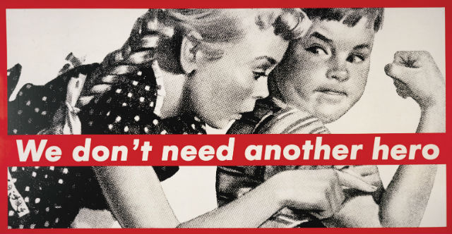 Barbara Kruger, We don't need another hero, 1981, źródło: Mary Boone Gallery