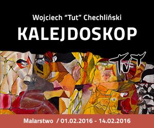 Kalejdoskop - wystawa malarstwa Wojciecha Tut Chechlińskiego
