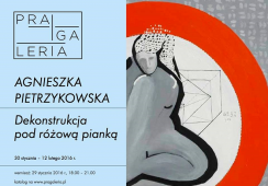"""Wystawa Agnieszki Pietrzykowskiej """"Dekonstrukcja pod różową pianką"""" w Pragalerii"""