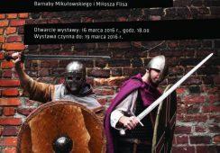 """Wystawa prac Miłosza Flisa i Barnaby Mikułowskiego """"Z TARCZĄ"""" w Galerii Miejskiej we Wrocławiu"""