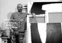 Jacek Mirczak – Gdy stoję z boku i słucham w Galerii MILANO