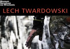 """""""Lech Twardowski. Krawędź"""" w Muzeum Narodowym we Wrocławiu"""