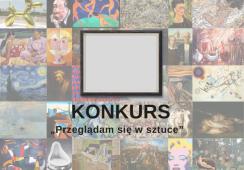 """Rynek i Sztuka w nowej odsłonie – KONKURS """"Przeglądam się w sztuce"""""""