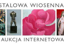 Wiosenna Aukcja Internetowa w Galerii STALOWA