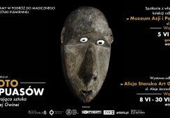 Złoto Papuasów – wymierająca sztuka z Nowej Gwinei - wystawa 8-30 VI i spotkanie wprowadzające 5 VI w Warszawie