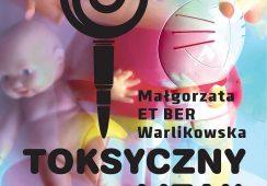 Toksyczny lizak. Wystawa Małgorzaty ET BER Warlikowskiej w Galerii Miejskiej we Wrocławiu