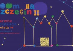Zoom na Szczecin II - Barwne Konstelacje świata 2019