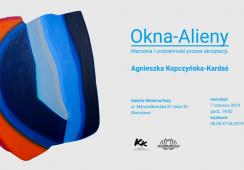 Wystawa Agnieszki Kopczyńskiej-Kardaś ,,Okna - Alieny  Marzenia i codzienność - proces akceptacji.