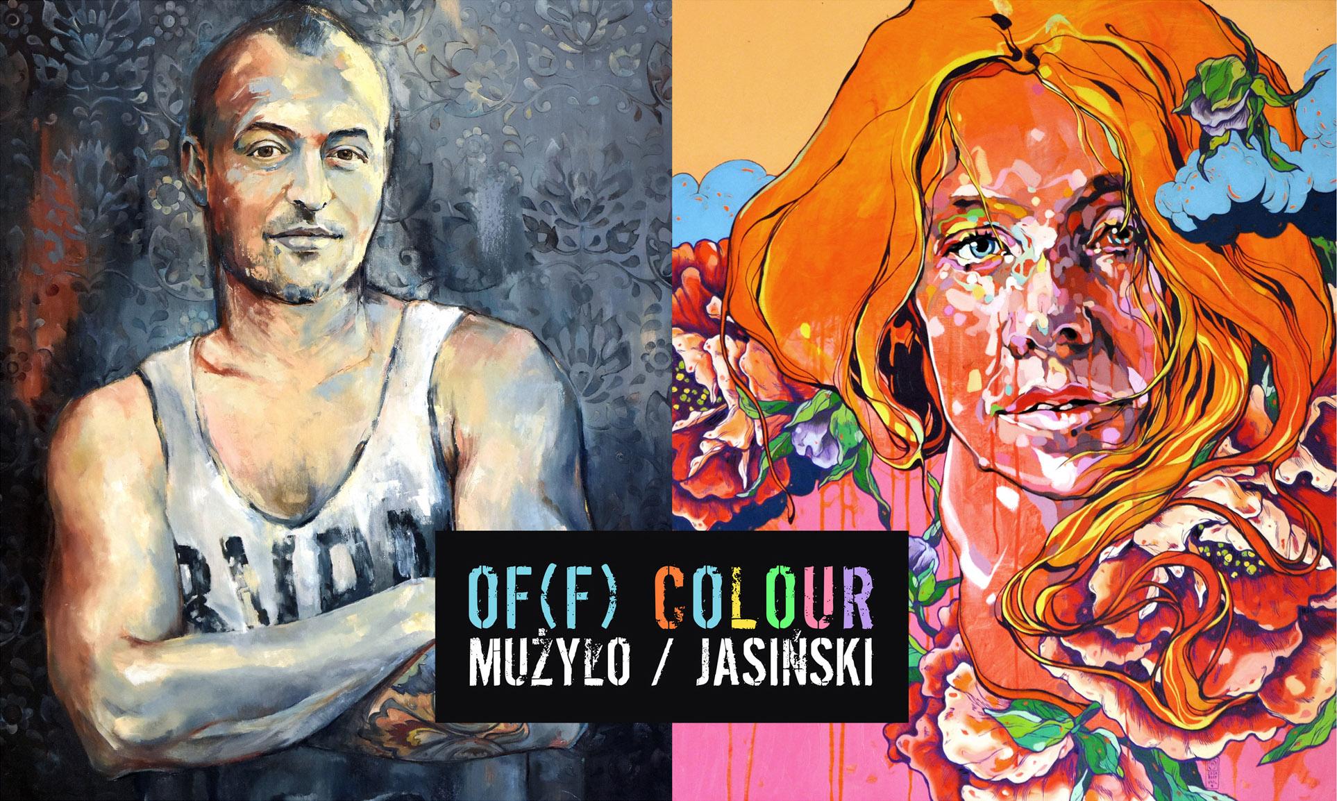 OF(F) COLOUR, czyli zderzenie dwóch artystycznych światów WYSTAWA MUŻYŁO | JASIŃSKI