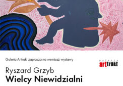 Wystawa Ryszarda Grzyba